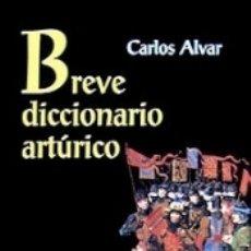 Diccionarios: BREVE DICCIONARIO ARTÚRICO. Lote 178568321