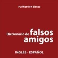 Diccionarios: DICCIONARIO DE FALSOS AMIGOS INGLÉS-ESPAÑOL. Lote 180083668