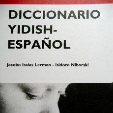 Diccionarios: LERMAN, JACOBO (Y) NIBORSKI, ISIDORO. DICCIONARIO YIDISH - ESPAÑOL. 2003.. Lote 180087203