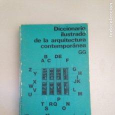 Diccionarios: DICCIONARIO ILUSTRADO DE LA ARQUITECTURA CONTEMPORÁNEA. Lote 181156526