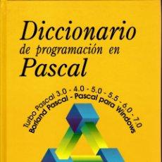 Diccionarios: DICCIONARIO DE PROGRAMACIÓN EN PASCAL - LUIS NAVARRO LARRED (INFORMÁTICA). Lote 182974695