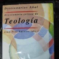 Diccionarios: DICCIONARIO CRITICO DE TEOLOGIA ( AKAL ) JEAN -YVES LACOSTE . Lote 183706600