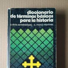 Diccionarios: DICCIONARIO DE TÉRMINOS BÁSICOS PARA LA HISTORIA. Lote 191500577