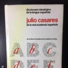 Diccionarios: DICCIONARIO IDEOLOGICO DE LA LENGUA ESPAÑOLA JULIO CASARES DE LA REAL ACADEMIA ESPAÑOLA. Lote 196657463