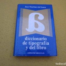 Diccionarios: DICCIONARIO DE TIPOGRAFÍA Y DEL LIBRO - JOSÉ MARTÍNEZ DE SOUSA - LABOR 1974. Lote 198733742