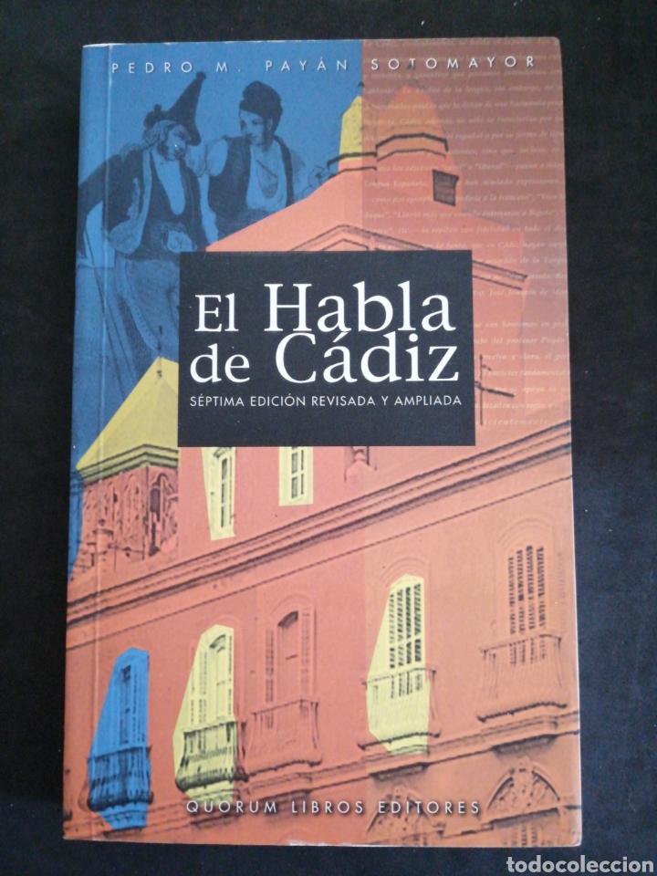 EL HABLA DE CÁDIZ, 7 EDICIÓN REVISADA Y AMPLIADA. PEDRO PAYAN SOTOMAYOR (Libros Nuevos - Diccionarios y Enciclopedias - Diccionarios)