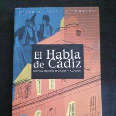Diccionarios: EL HABLA DE CÁDIZ, 7 EDICIÓN REVISADA Y AMPLIADA. PEDRO PAYAN SOTOMAYOR. Lote 201194308