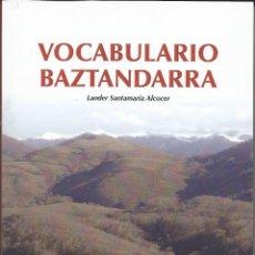 Diccionarios: VOCABULARIO BAZTANDARRA EL HABLA POPULAR DEL VALLE DE BAZTAN. Lote 210415660