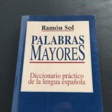 Diccionarios: PALABRAS MAYORES - DICCIONARIO PRACTICO DE LA LENGUA ESPAÑOLA - RAMON SOL. Lote 205073451