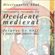 Diccionarios: DICCIONARIO RAZONADO DEL OCCIDENTE MEDIEVAL - JACQUES LE GOFF. Lote 206532976