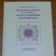 Livros: DICCIONARIO ESPAÑOL DE LA LENGUA FRANCA MEDITERRANEA ESPAÑOLA. CATEDRA HISTORIA NAVAL DE LA ARMADA. Lote 206940538