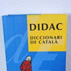 Diccionarios: DIDAC DICCIONARI DE CATALÀ. Lote 207996773