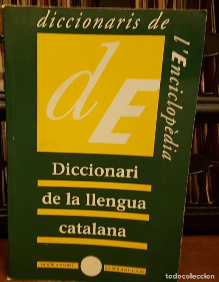 DICCIONARI DE LA LLENGUA CATALANA - DE LA ENCICLOPÈDIA CATALANA (Libros Nuevos - Diccionarios y Enciclopedias - Diccionarios)