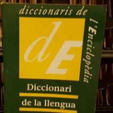 Diccionarios: DICCIONARI DE LA LLENGUA CATALANA - DE LA ENCICLOPÈDIA CATALANA. Lote 210641283