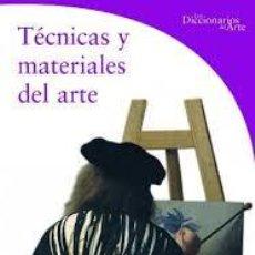 Diccionarios: TÉCNICAS Y MATERIALES DEL ARTE. LOS DICCIONARIOS DEL ARTE. ANTONELLA FUGA ELECTA, 2004. Lote 214046903