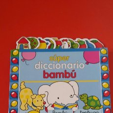 Diccionarios: SUPER DICCIONARIO INFANTIL BAMBÚ.TODOLIBRO 90S.NUEVO.. Lote 275291658