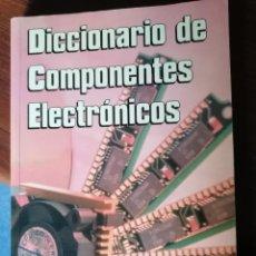 Diccionarios: DICCIONARIO DE COMPONENTES ELECTRÓNICOS. Lote 221870667