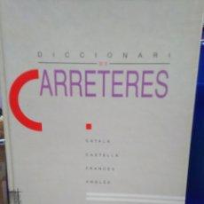Livros: DICCIONARI DE CARRETERES-CATALA/CASTELLA/FRANCES/ANGLES-1°EDICION 1991. Lote 225230202