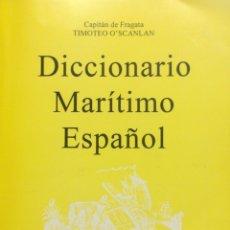Diccionarios: DICCIONARIO MARÍTIMO ESPAÑOL. CAP. FRAGATA T. O'SCANLAN. MUSEO NAVAL. 1974. NUEVO. Lote 228498565