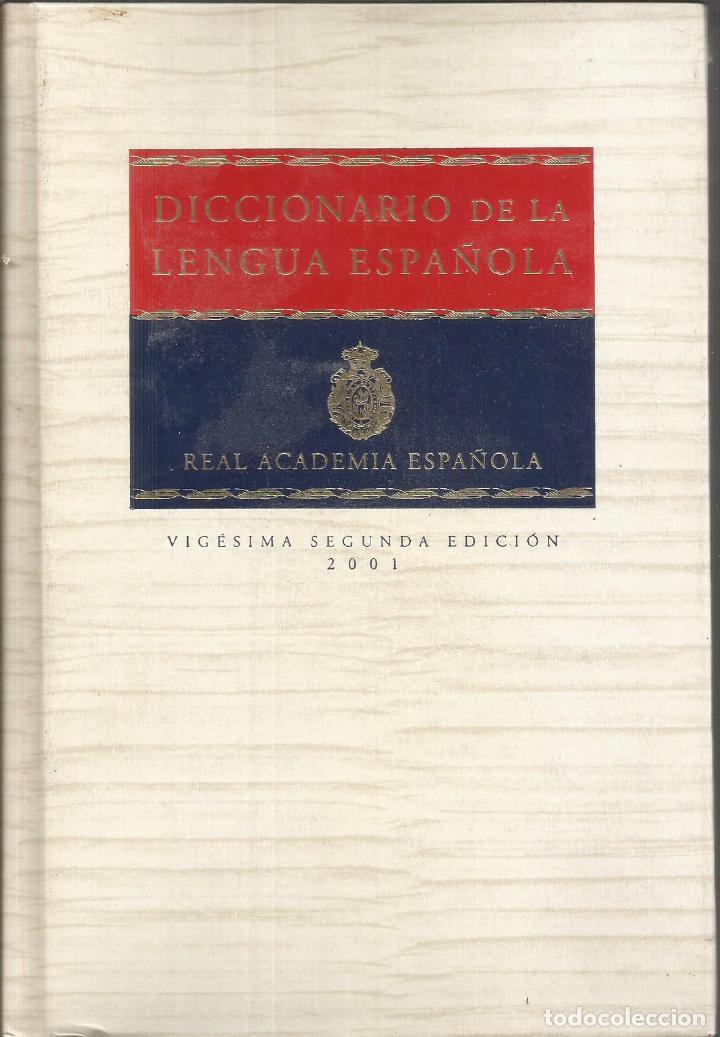 DICCIONARIO R.A.E. 2001 LENGUA ESPAÑOLA TOMO I. 2001 - REAL ACADEMIA ESPAÑOLA (Libros Nuevos - Diccionarios y Enciclopedias - Diccionarios)