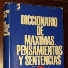Diccionarios: DICCIONARIO DE MÁXIMAS, PENSAMIENTOS Y SENTENCIAS. Lote 237521950