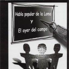 Diccionarios: HABLA POPULAR DE LA LOMA Y EL AYER DEL CAMPO. GINES DE LA JARA NAVARRETE. Lote 237732580