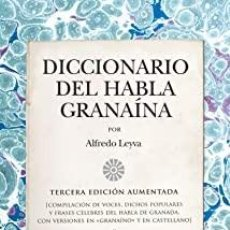 Diccionarios: DICCIONARIO DEL HABLA GRANAÍNA. ALFREDO LEYVA. Lote 238025910