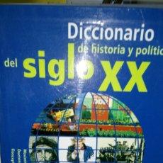 Diccionarios: LIBRO DICCIONARIO DE HISTORIA Y POLÍTICA DEL SIGLO XX. DD. AA. EDITORIAL TECNOS. AÑO 2001.. Lote 238360045