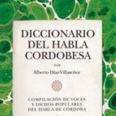 Diccionarios: DICCIONARIO DEL HABLA CORDOBESA. ALBERTO DÍAZ-VILLASEÑOR. Lote 239443525
