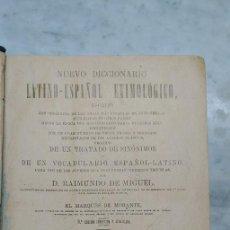 Diccionarios: NUEVO DICCIONARIO LATINO-ESPAÑOL ETIMOLOGICO, 1921, D. RAIMUNDO DE MIQUEL, PYMY X. Lote 239859615