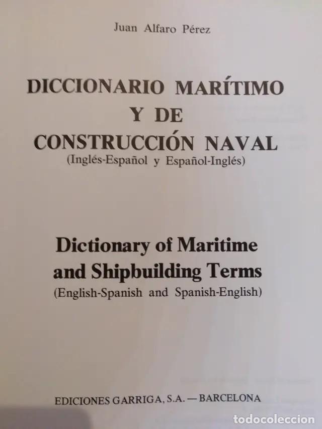 Diccionarios: DICCIONARIO MARÍTIMO DE CONSTRUCCIÓN NAVAL MARITIMO INGENIERIA - Foto 2 - 241161570