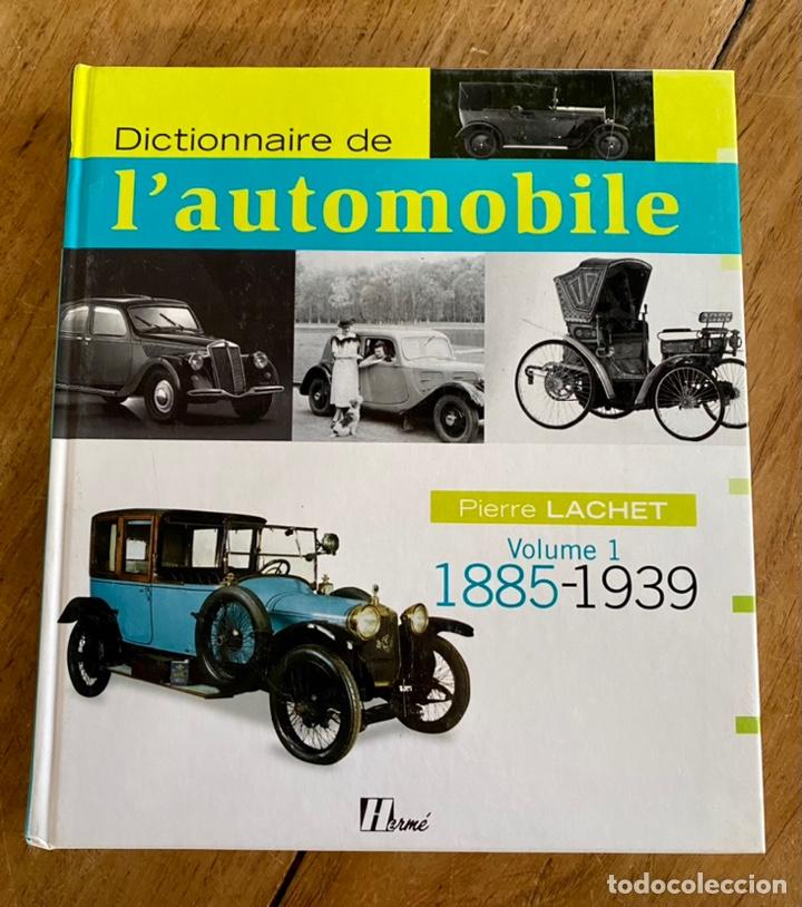 LIBRO DICTIONNAIRE DE L'AUTOMOBILE / VOLUME I 1885-1939 (Libros Nuevos - Diccionarios y Enciclopedias - Diccionarios)