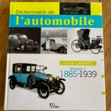 Diccionarios: LIBRO DICTIONNAIRE DE L'AUTOMOBILE / VOLUME I 1885-1939. Lote 242043425