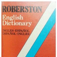 Diccionarios: ROBERSTON. ENGLISH DICTIONARY. INGLÉS - ESPAÑOL / ESPAÑOL-INGLÉS. Lote 242051085