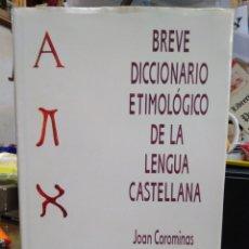 Diccionarios: BREVE DICCIONARIO ETIMOLOGICO DE LA LENGUA CASTELLANA-JOAN COROMINAS-EDITA GREDOS 1996. Lote 244532790