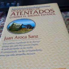 Diccionarios: DICCIONARIO DE ATENTADOS CONTRA EL IDIOMA ESPAÑOL. Lote 244637665