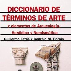 Diccionarios: DICCIONARIO DE TÉRMINOS DE ARTE..., GUILLERMO FATÁS, GONZALO M. BORRÁS - ALIANZA. Lote 246945965
