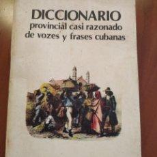 Diccionarios: DICCIONARIO PROVINCIAL CASI RAZONADO DE VOCES Y FRASES CUBANAS. Lote 262976720