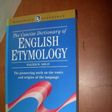 Diccionarios: THE CONCISE DICTIONARY OF ENGLISH ETYMOLOGY / WALTER W. SKEAT / INGLÉS. Lote 263035745