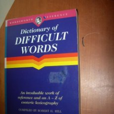 Diccionarios: DICTIONARY OF DIFFICULT WORDS / ROBERT H. HILL / INGLÉS. Lote 263042630