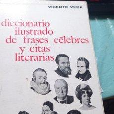 Diccionarios: DICCIONARIO ILUSTRADO DE FRASES CELEBRES Y CITAS LITERARIAS.VICENTE VEGA. Lote 270222743