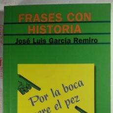 Diccionarios: FRASES CON HISTORIA POR LA BOCA MUERE EL PEZ. JOSÉ LUIS GARCÍA REMIRO. Lote 281816653