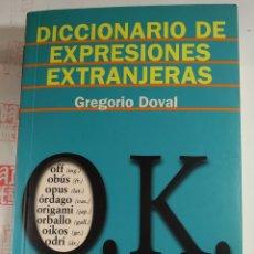 Diccionarios: DICCIONARIO DE EXPRESIONES EXTRANJERAS. GREGORIO DOVAL. Lote 281892133