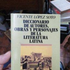 Diccionarios: DICCIONARIO DE AUTORES,OBRAS Y PERSONAJES DE LA LITERATURA LATINA-VICENTE LÓPEZ SOTO-EDITA JUVENTUD. Lote 289388868