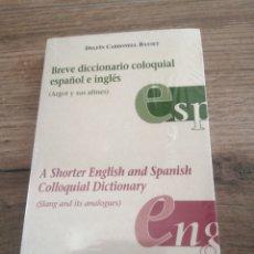 Livros: BREVE DICCIONARIO COLOQUIAL ESPAÑOL E INGLÉS. A SHORTER ENGLISH AND SPANISH COLLOQUIAL DICTIONARY. Lote 290407873