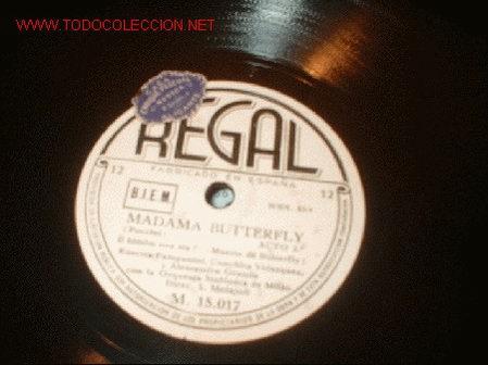 DISCO DE GRAMOFONO REGAL -MADAME BIRTTERFLY- ACTO 2º. (Música - Discos - Pizarra - Flamenco, Canción española y Cuplé)