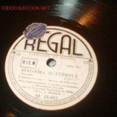 Discos de pizarra: DISCO DE GRAMOFONO REGAL -MADAME BIRTTERFLY- ACTO 2º.. Lote 1161049