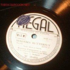 Discos de pizarra: DISCO DE GRAMOFONO REGAL -MADAME BIRTTERFLY- ACTO 2º. DISCO 2. Lote 1161033
