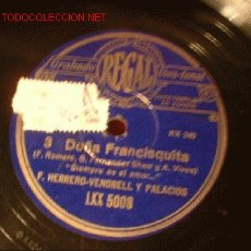 Discos de pizarra: ANTIGUO DISCO DE GRAMOFONO REGAL -DOÑA FRANCISQUITA- P. CARPIO-VENDRELL Y PALACIOS.. Lote 882549