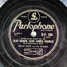 Discos de pizarra: COUNT BASIE AND HIS ORCHESTRA ( CLAP HANDS, HERE COMES CHARLIE - POUND CAKE ) PARLOPHONE. Lote 909305